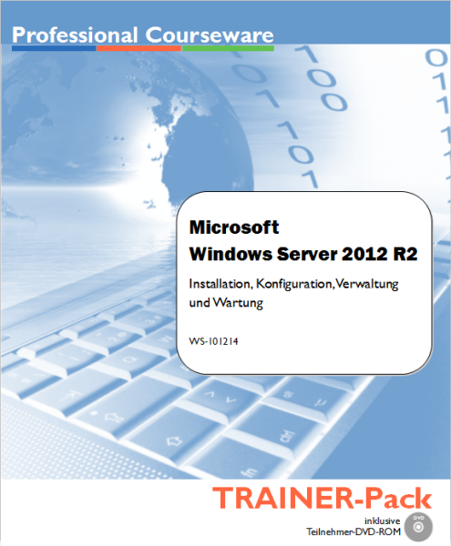 Windows Server 2012 R2 - Installation, Konfiguration, Verwaltung und Wartung - TRAINER-Pack