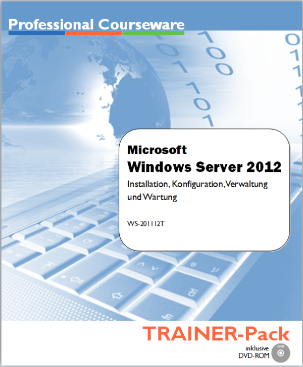 Windows Server 2012 - Installation, Konfiguration, Verwaltung und Wartung - TRAINER-Pack