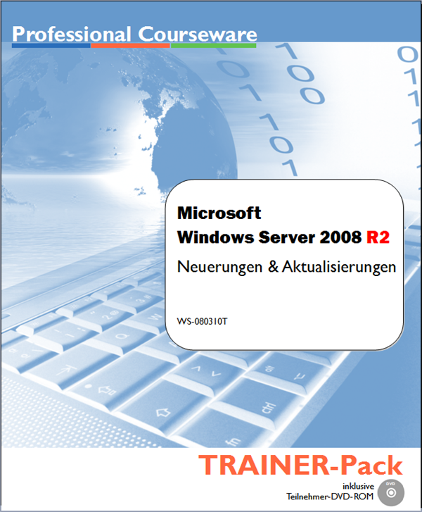 Windows Server 2008 R2 - Installation, Konfiguration, Verwaltung und Wartung - TRAINER-Pack